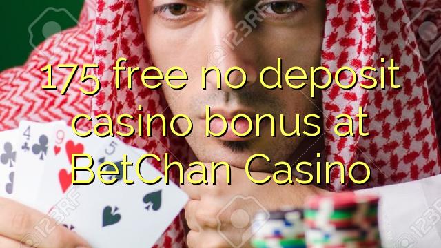 175 нест бонус амонатии казино дар BetChan Казино озод