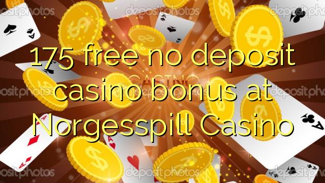 175 Norgesspill казино жоқ депозиттік казино бонус тегін