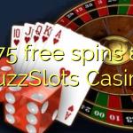 175 free spins at BuzzSlots Casino