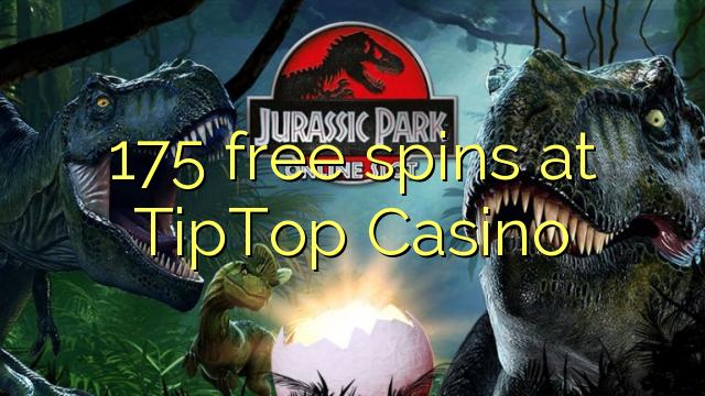175 free spins at TipTop  Casino