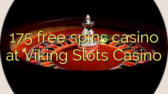 175 zadarmo točí kasíno na Viking Slots Casino