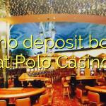 175 no deposit bonus at Polo Casino