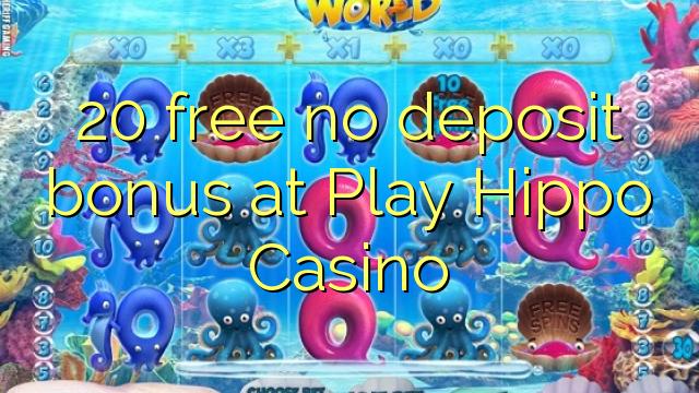 20 нест бонус амонатии дар Play Hippo Казино озод