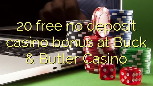 Buck & Butler Casino heç bir depozit casino bonus pulsuz 20