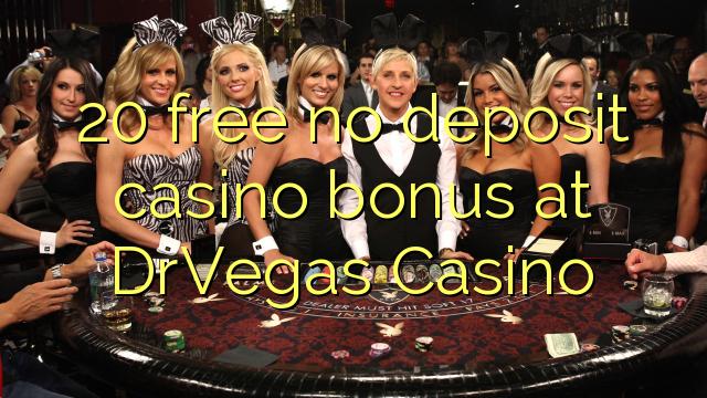 20 libirari ùn Bonus accontu Casinò à DrVegas Casino