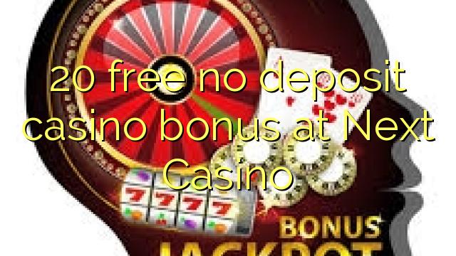 Next Casino heç bir depozit casino bonus pulsuz 20