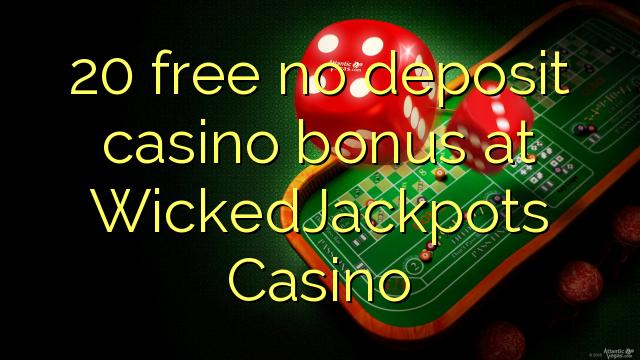 WickedJackpots Casino heç bir depozit casino bonus pulsuz 20