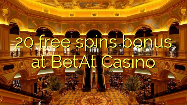20 gratis spins bonus bij BetAt Casino