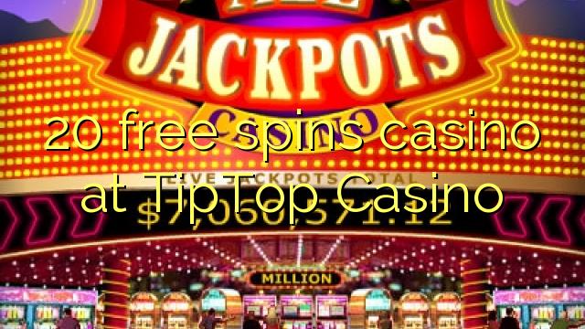 20 ücretsiz TipTop Casino'da kumarhane spin