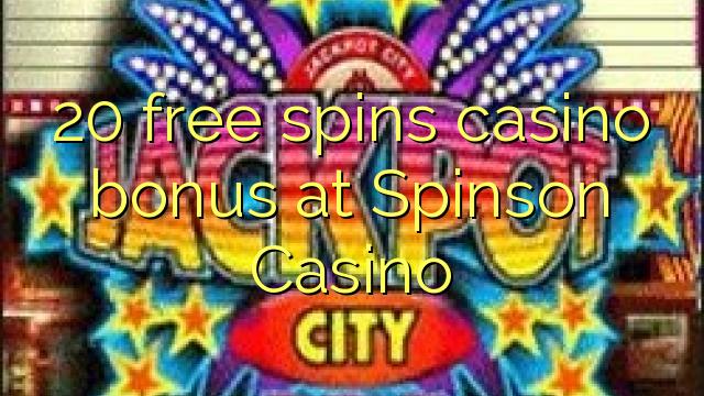 20 pulsuz Spinson Casino casino bonus spins