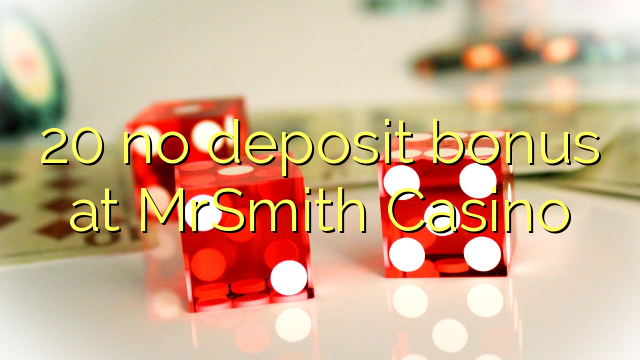MrSmith Casino 20 heç bir depozit bonus