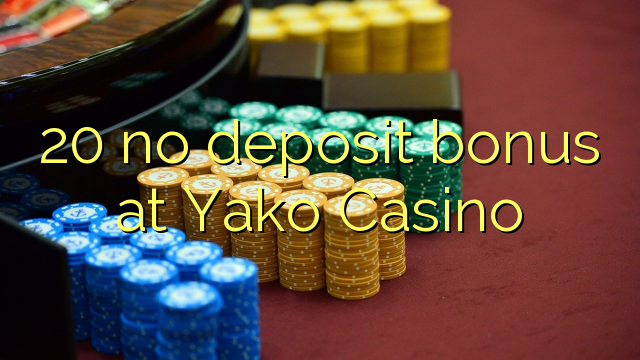 20 ei deposiidi boonus kell Yako Casino
