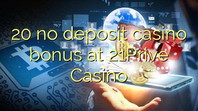 20 bez depozytu kasyno bonusem w kasynie 21Prive