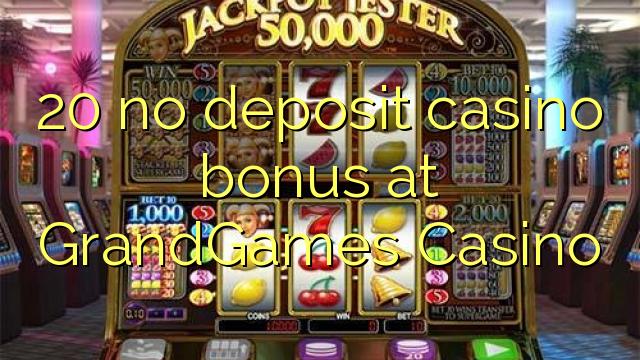 20 mingit deposiiti kasiino bonus at GrandGames Casino