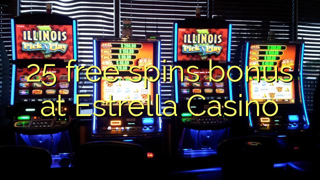 25 pulsuz Estrella Casino bonus spins