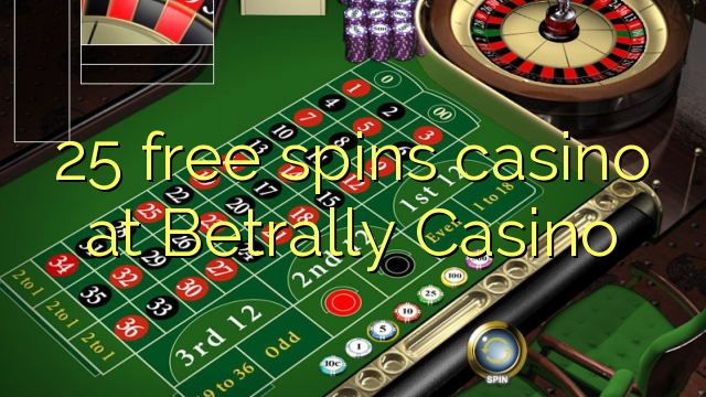 25 prosto vrti igralnico na Betrally Casino