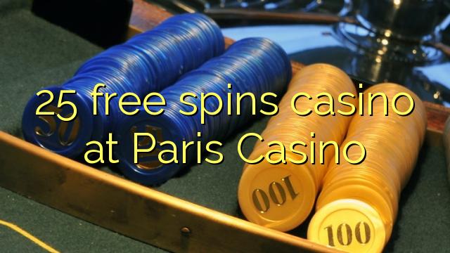 25 слободен врти казино во Париз Казино