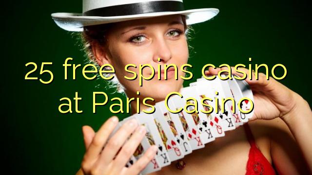 25 pulsuz Paris Casino casino spins