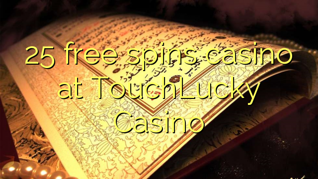25 livre gira casino em TouchLucky Casino