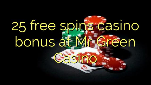25自由旋轉賭場獎金在格林先生賭場