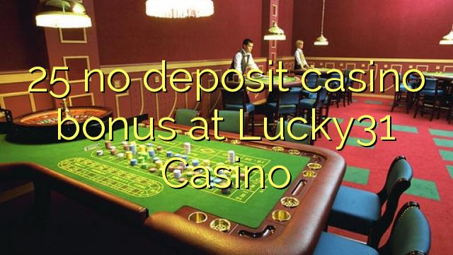 25 ohne Einzahlung Casino Bonus bei Lucky31 Casino