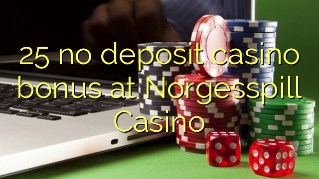 25 Norgesspill Casino heç bir depozit casino bonus