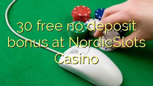 NordicSlots कैसीनो में कोई जमा बोनस मुक्त 30