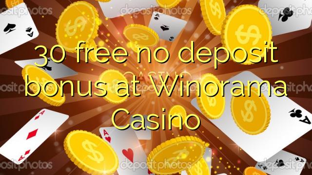 30 free no deposit bonus at Winorama Casino