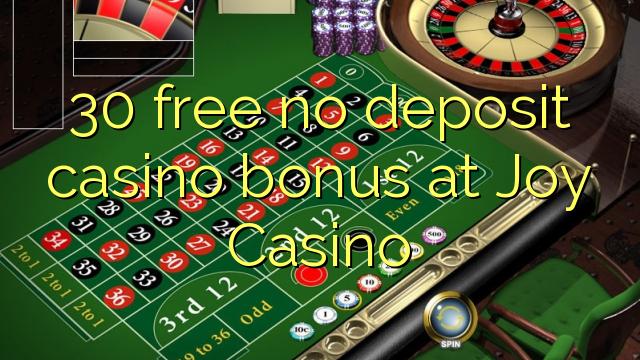 30 membebaskan tiada bonus kasino deposit di Joy Casino