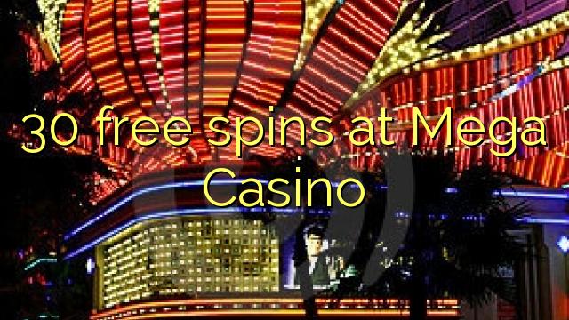 30 tasuta keerutab Mega Casino