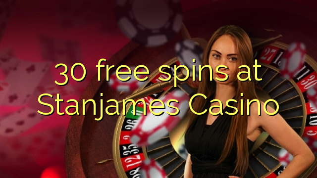 30 free spins at Stanjames Casino