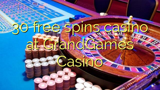 30 pulsuz GrandGames Casino casino spins