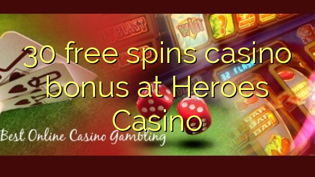 30 prosto vrti bonus casino na Heroes Casino