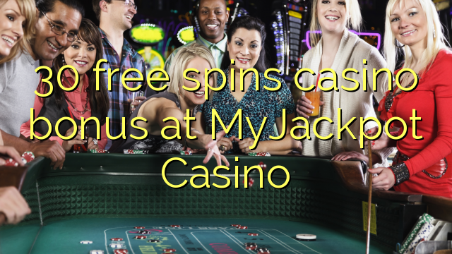 30 darmowych gier kasyno bonus w kasynie MyJackpot