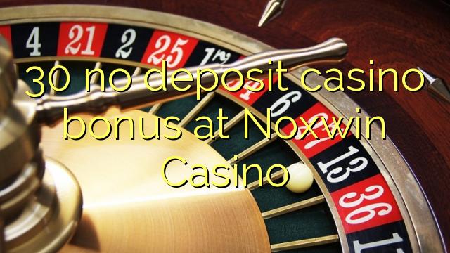 30 bez depozytu kasyno bonusem w kasynie Noxwin