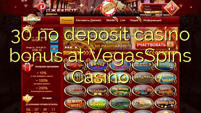 30 asnjë bonus kazino depozitave në VegasSpins Kazino