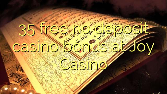 Joy Casino heç bir depozit casino bonus pulsuz 35