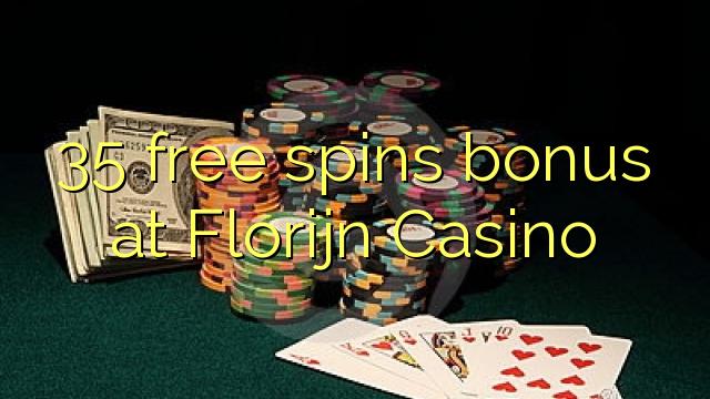 35 bébas spins bonus di Florijn Kasino