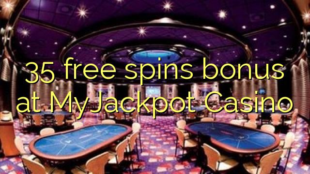 35 मुक्त MyJackpot कैसीनो में बोनस spins