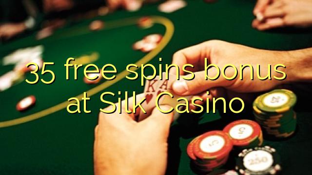 35 free spins bonus at Silk Casino