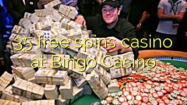 35 zdarma točí kasino na Bingo Casino