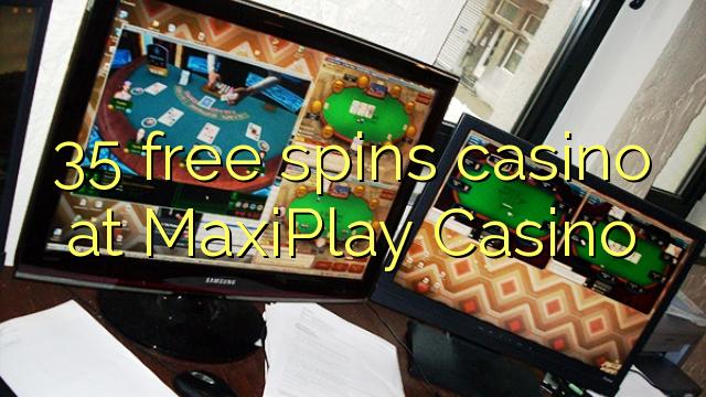 35 gratis spins kasino på MaxiPlay Casino
