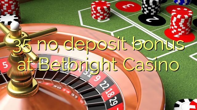 Betbright Casino 35 heç bir depozit bonus