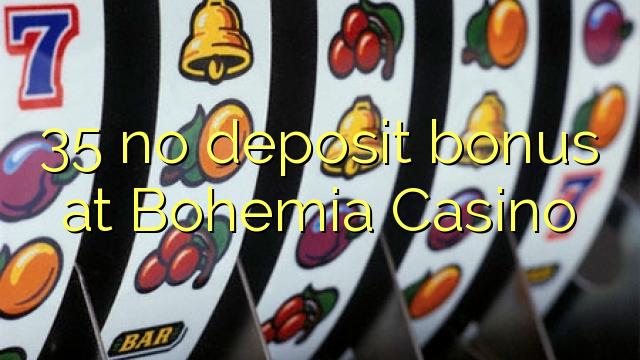 35 babu ajiya bonus a Bohemia Casino