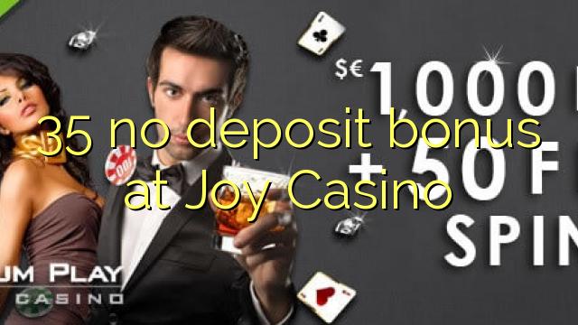 35 euweuh deposit bonus di Joy Kasino