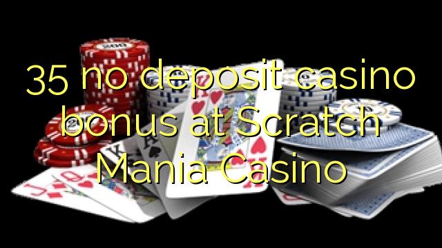 35 Scratch Mania Casino heç bir depozit casino bonus