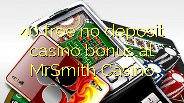 MrSmith Casino'da no deposit casino bonusu özgür 40