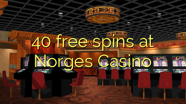 spins озод 40 дар Norges Казино