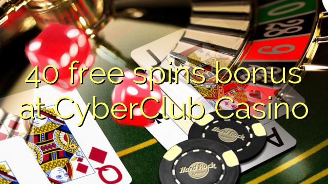Bonus percuma 40 di CyberClub Casino