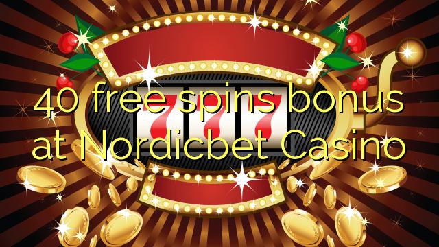 40 bebas berputar bonus di Nordicbet Casino